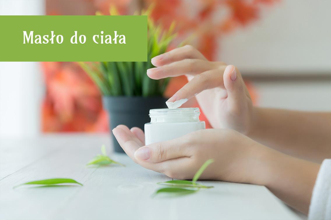 Masło do ciała – naturalny kosmetyk dla skóry